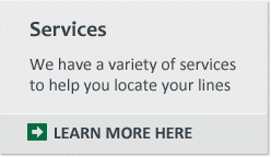 We have a variety of services to help you locate your lines